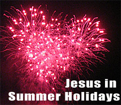 Jesus in the Summer Holidays
