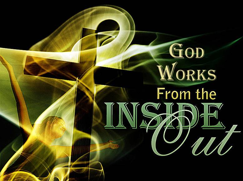 Free PowerPoint Sermon: God Works from the Inside Out
