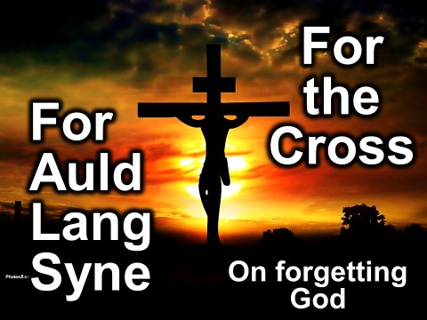 Free PowerPoint Sermon: For Auld Lang Syne / For the Cross